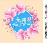 happy world health day ... | Shutterstock .eps vector #783288382
