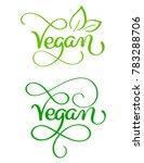 set of vegan word on white...   Shutterstock . vector #783288706