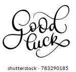 good luck text on white... | Shutterstock . vector #783290185