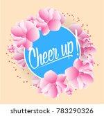 cheer up  beautiful greeting... | Shutterstock .eps vector #783290326