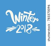 winter 2018. vector inscription ... | Shutterstock .eps vector #783370096