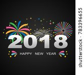 happy new year 2018 with... | Shutterstock .eps vector #783396655