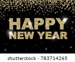 happy new year greeting card... | Shutterstock . vector #783714265