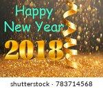 message happy new year 2018...   Shutterstock . vector #783714568