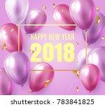 2018 new year black background... | Shutterstock .eps vector #783841825
