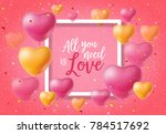 all you need is love poster... | Shutterstock .eps vector #784517692