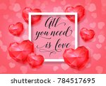 all you need is love lettering... | Shutterstock .eps vector #784517695