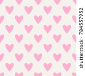 seamless hearts pattern in pink ... | Shutterstock .eps vector #784557952