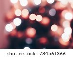blurry bokeh light of red and... | Shutterstock . vector #784561366