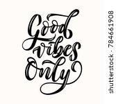 good vibes only lettering... | Shutterstock .eps vector #784661908
