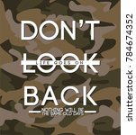 don't look back. life goes on.... | Shutterstock .eps vector #784674352