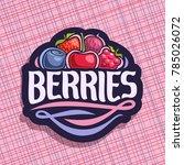 vector logo for berries  cut... | Shutterstock .eps vector #785026072