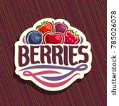 vector logo for berries  cut... | Shutterstock .eps vector #785026078