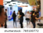 abstract blurred image of... | Shutterstock . vector #785100772