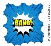 comic bang template with yellow ... | Shutterstock .eps vector #785163532