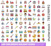 100 childrens holiday icons set.... | Shutterstock .eps vector #785198992