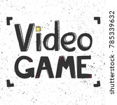 video game typography lettering ... | Shutterstock .eps vector #785339632