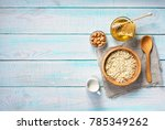 healthy breakfast with oat... | Shutterstock . vector #785349262
