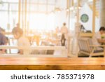 empty wooden table space... | Shutterstock . vector #785371978