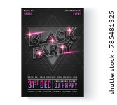 black night party flyer or... | Shutterstock .eps vector #785481325