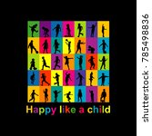 happy like a child concept with ... | Shutterstock . vector #785498836