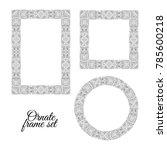set of floral doodle frames on... | Shutterstock . vector #785600218