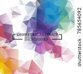 geometric abstract background... | Shutterstock .eps vector #785654092