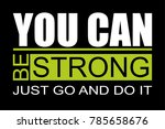 you can be strong just go and...   Shutterstock .eps vector #785658676