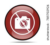 forbidden camera icon .internet ... | Shutterstock . vector #785702926