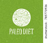 paleo diet  handdrawn logotype  ... | Shutterstock .eps vector #785773936