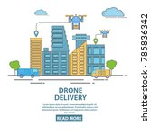city drone delivery concept... | Shutterstock . vector #785836342