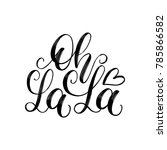 Oh La La Hand Lettering Quote....