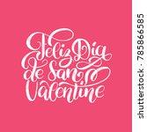 feliz dia de san valentine... | Shutterstock .eps vector #785866585
