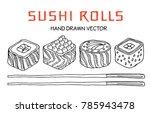 sushi rolls set  hand drawn... | Shutterstock .eps vector #785943478