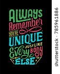 """always remember you're unique... 