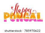 happy pongal hand lettering... | Shutterstock .eps vector #785970622