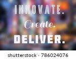 innovate  create  deliver  ... | Shutterstock . vector #786024076