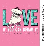 Stock vector typography slogan with cute pug for t shirt printing or embroidery graphic tee and printed tee 786576346