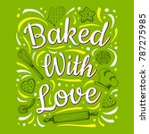 food poster print lettering.... | Shutterstock .eps vector #787275985
