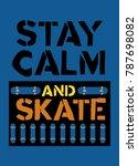 stay calm an skate t shirt... | Shutterstock .eps vector #787698082