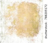 abstract messy painted antique... | Shutterstock . vector #788205172