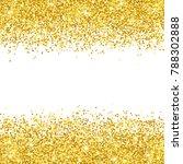 gold glitter placer on white...   Shutterstock .eps vector #788302888