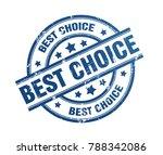 best choice rubber stamp...   Shutterstock . vector #788342086