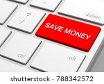 save money keyboard 3d...   Shutterstock . vector #788342572