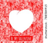 be my valentine. hand drawn... | Shutterstock .eps vector #788584915