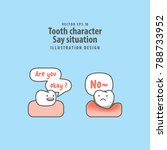 tooth character say situation...   Shutterstock .eps vector #788733952