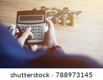 a businessman is calculate the ... | Shutterstock . vector #788973145