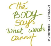 handwritten phrase the body... | Shutterstock . vector #788983105