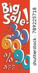 big sale. 30  60  90   off.... | Shutterstock .eps vector #789225718