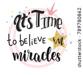 it's time to believe in... | Shutterstock .eps vector #789780862